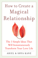 How to Create a Magical Relationship by Ariel and Shya Kane