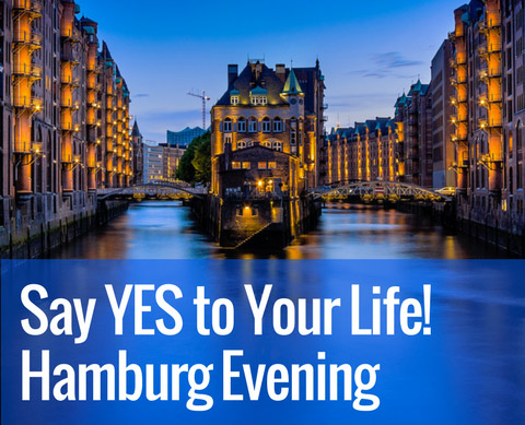 Say YES to Your Life! Hamburg